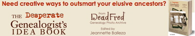 The Desperate Genealogist's Idea Book to benefit DeadFred.com